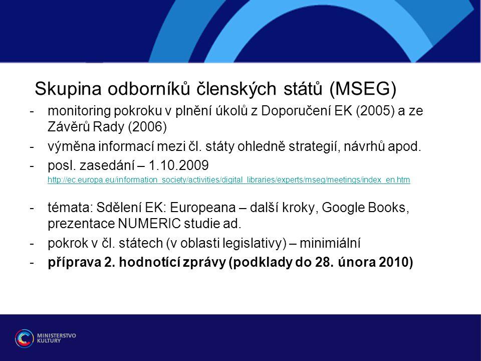 Skupina odborníků členských států (MSEG) -monitoring pokroku v plnění úkolů z Doporučení EK (2005) a ze Závěrů Rady (2006) -výměna informací mezi čl.