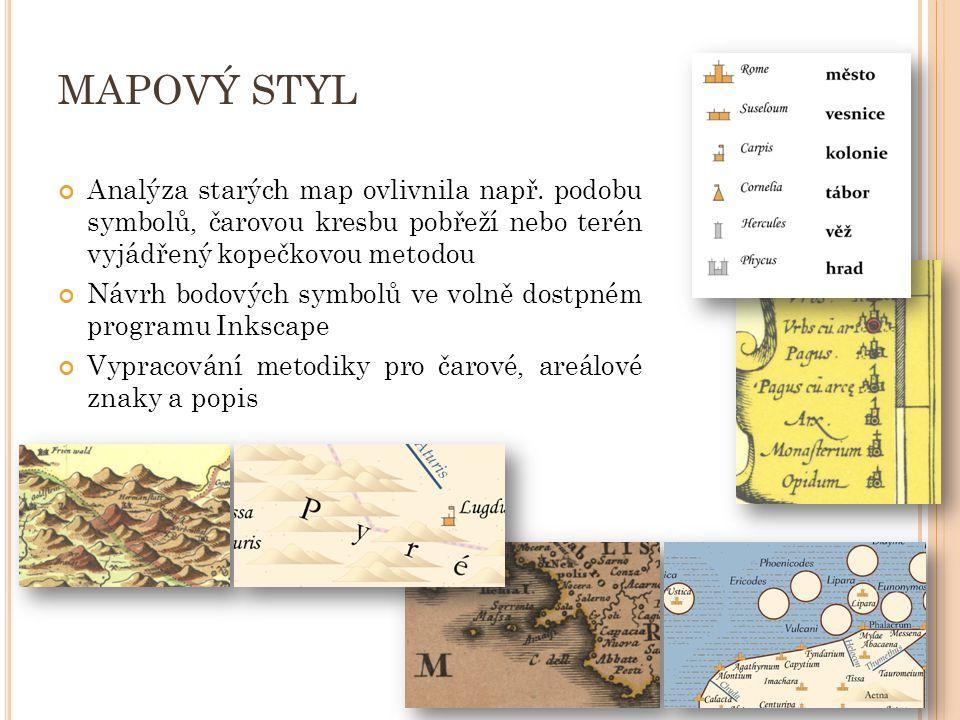 MAPOVÝ STYL Analýza starých map ovlivnila např.