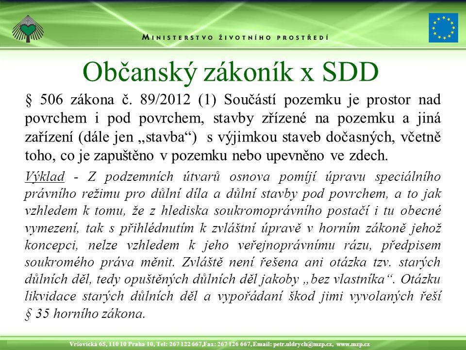 Vršovická 65, 110 10 Praha 10, Tel: 267 122 667,Fax: 267 126 667, Email: petr.uldrych@mzp.cz, www.mzp.cz Občanský zákoník x SDD § 506 zákona č.