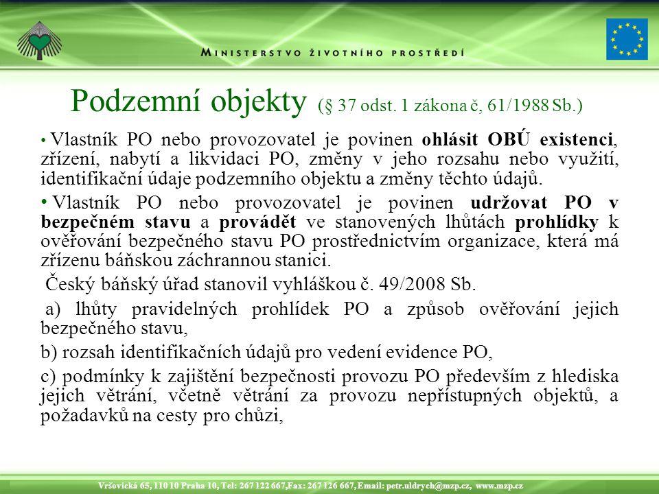 Vršovická 65, 110 10 Praha 10, Tel: 267 122 667,Fax: 267 126 667, Email: petr.uldrych@mzp.cz, www.mzp.cz Podzemní objekty (§ 37 odst.
