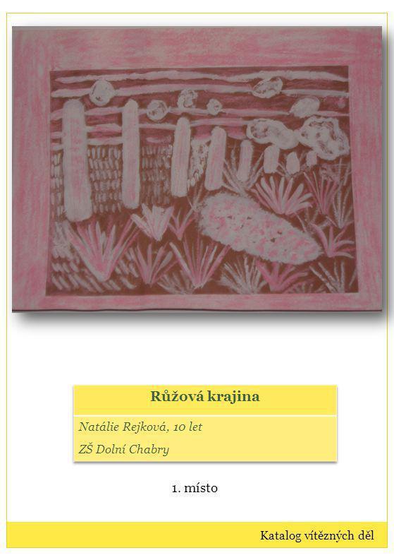 Výtvarná díla: kategorie III Vítězná díla dětí ve věku 11-13 let Katalog vítězných děl