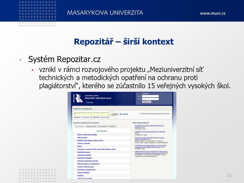 """Repozitář – širší kontext Systém Repozitar.cz vznikl v rámci rozvojového projektu """"Meziuniverzitní síť technických a metodických opatření na ochranu p"""