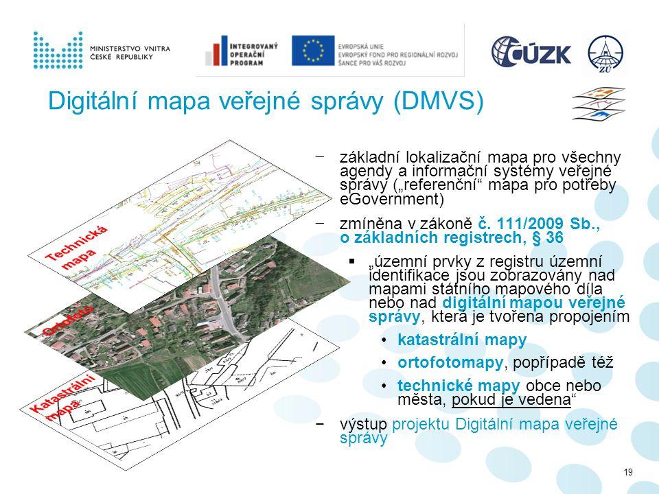 """Digitální mapa veřejné správy (DMVS) − základní lokalizační mapa pro všechny agendy a informační systémy veřejné správy (""""referenční"""" mapa pro potřeby"""