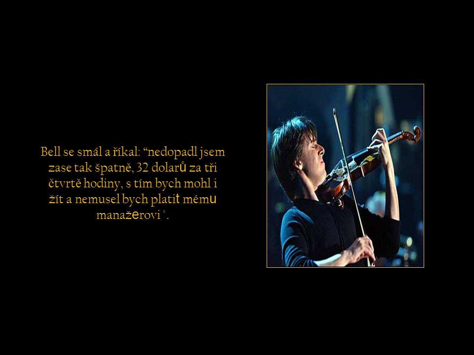 Bylo to to nejzajímav ě jší, co se mi stalo b ě hem poslední doby říká Joshua Bell.