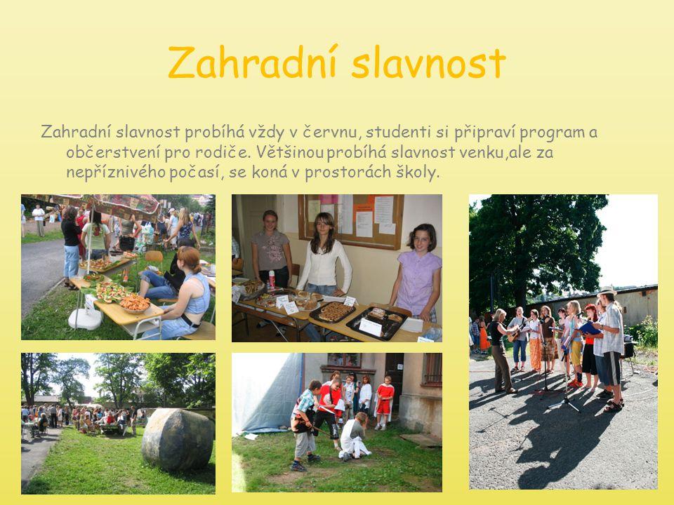 Zahradní slavnost Zahradní slavnost probíhá vždy v červnu, studenti si připraví program a občerstvení pro rodiče. Většinou probíhá slavnost venku,ale
