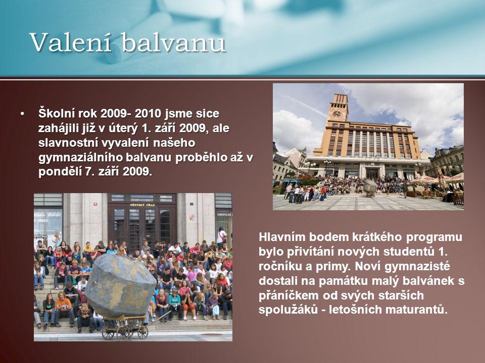 Valení balvanu Školní rok 2009- 2010 jsme sice zahájili již v úterý 1.