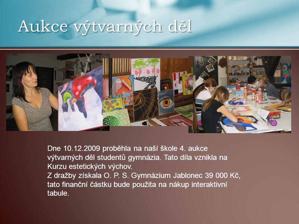 Aukce výtvarných děl Dne 10.12.2009 proběhla na naší škole 4.
