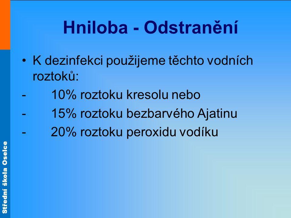 Střední škola Oselce Hniloba - Odstranění K dezinfekci použijeme těchto vodních roztoků: -10% roztoku kresolu nebo -15% roztoku bezbarvého Ajatinu -20
