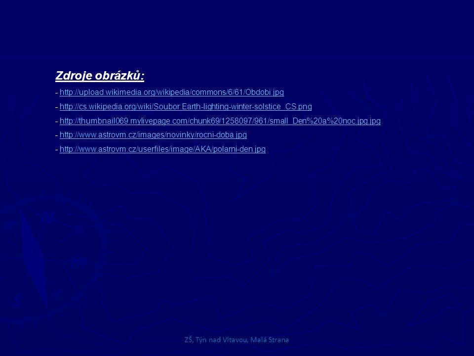 Zdroje obrázků: - http://upload.wikimedia.org/wikipedia/commons/6/61/Obdobi.jpghttp://upload.wikimedia.org/wikipedia/commons/6/61/Obdobi.jpg - http://