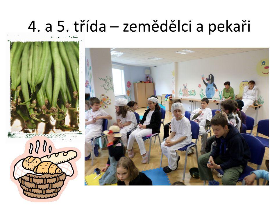 4. a 5. třída – zemědělci a pekaři