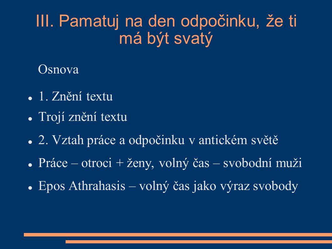 Osnova 1.Znění textu Trojí znění textu 2.