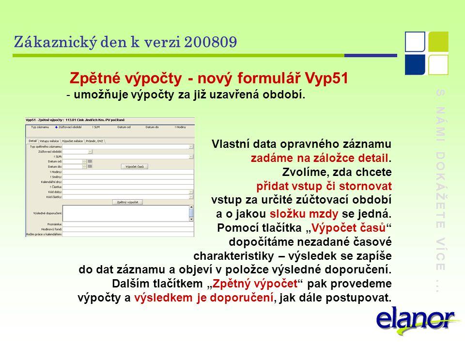 S NÁMI DOKÁŽETE VÍCE... Zákaznický den k verzi 200809