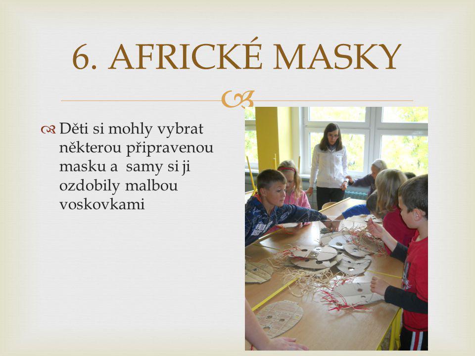  6. AFRICKÉ MASKY  Děti si mohly vybrat některou připravenou masku a samy si ji ozdobily malbou voskovkami