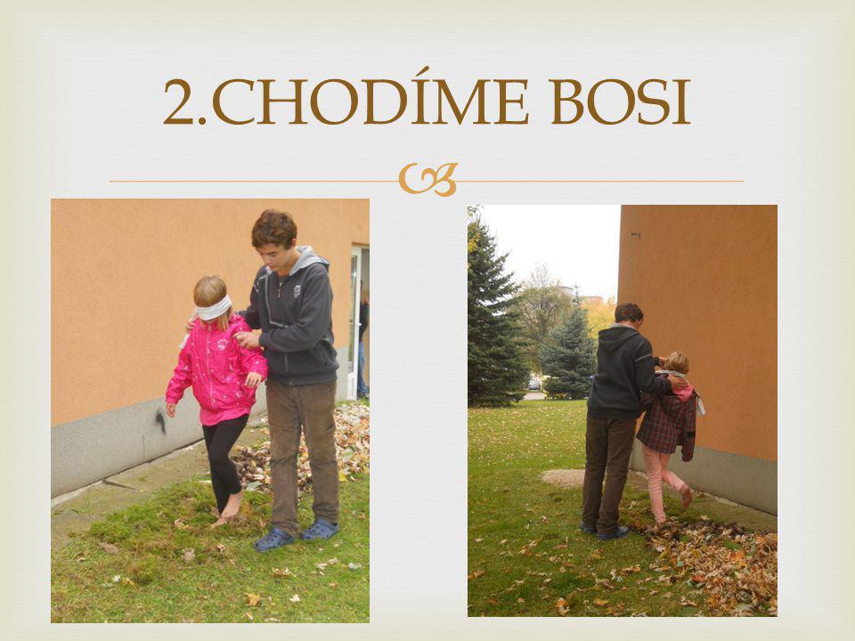  2.CHODÍME BOSI