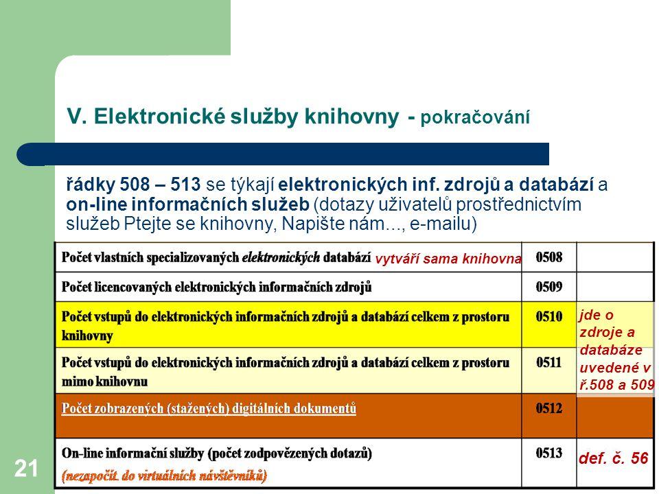 V.Elektronické služby knihovny - pokračování 21 řádky 508 – 513 se týkají elektronických inf.