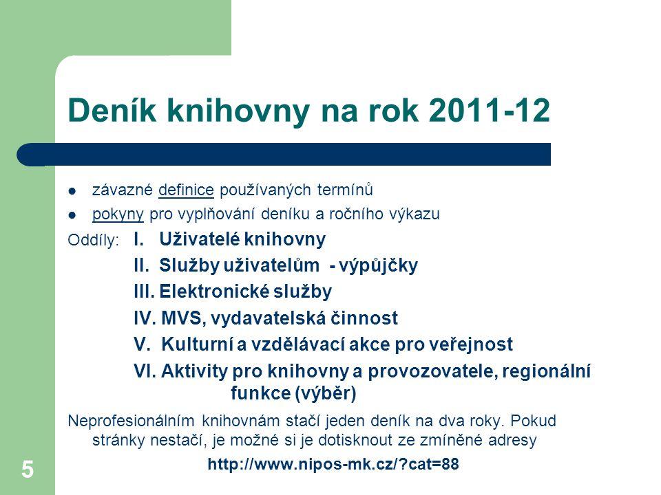 Deník knihovny na rok 2011-12 závazné definice používaných termínů pokyny pro vyplňování deníku a ročního výkazu Oddíly: I.