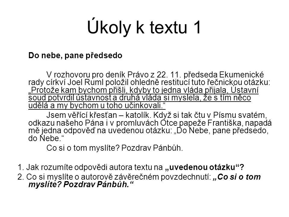 Úkol k textu 1 Do nebe, pane předsedo V rozhovoru pro deník Právo z 22.