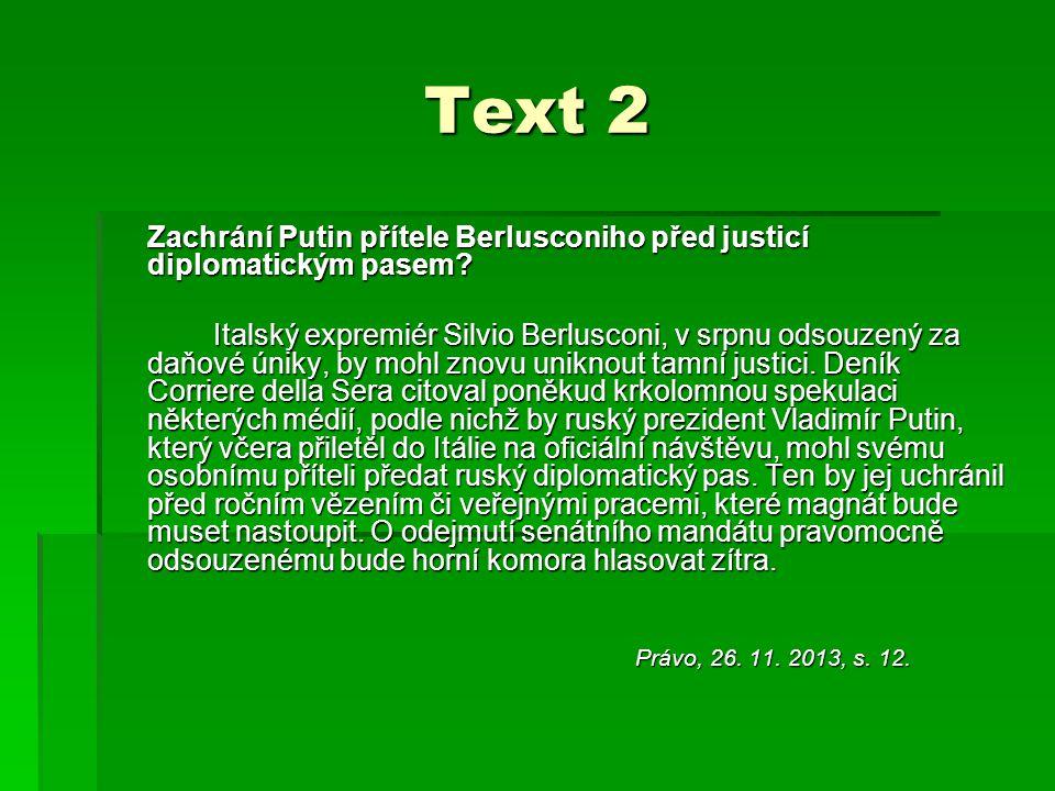 Úkoly k textu 2 Zachrání Putin přítele Berlusconiho před justicí diplomatickým pasem.