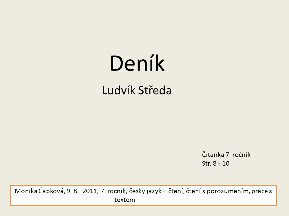 Deník Ludvík Středa Čítanka 7. ročník Str. 8 - 10 Monika Čapková, 9.