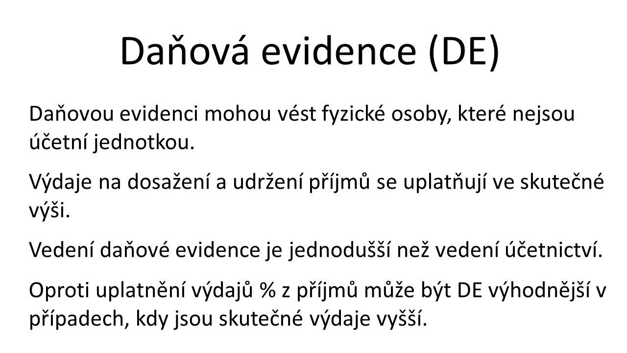 Daňová evidence (DE) Daňovou evidenci mohou vést fyzické osoby, které nejsou účetní jednotkou. Výdaje na dosažení a udržení příjmů se uplatňují ve sku