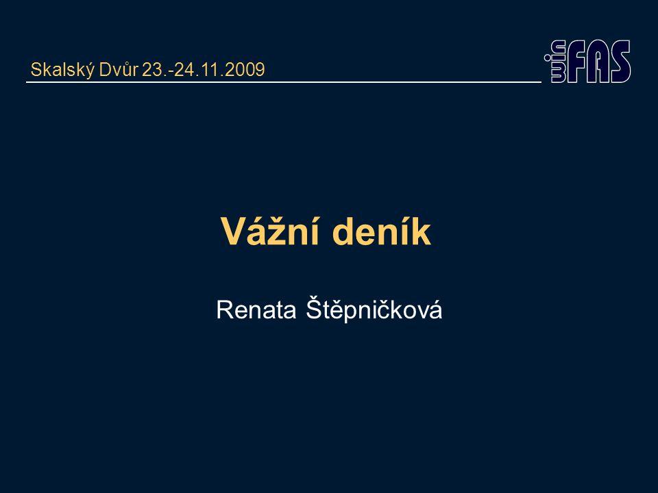 Vážní deník Renata Štěpničková Skalský Dvůr 23.-24.11.2009
