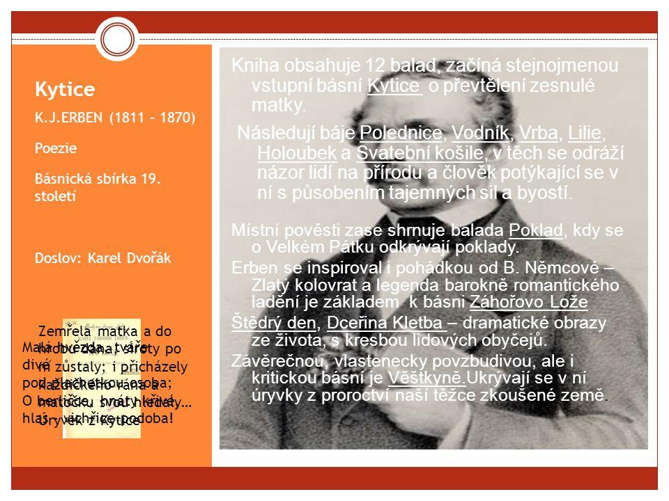 Kytice K.J.ERBEN (1811 – 1870) Poezie Básnická sbírka 19.