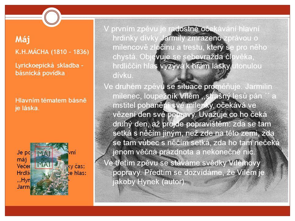 Máj K.H.MÁCHA (1810 – 1836) Lyrickoepická skladba – básnická povídka Hlavním tématem básně je láska.