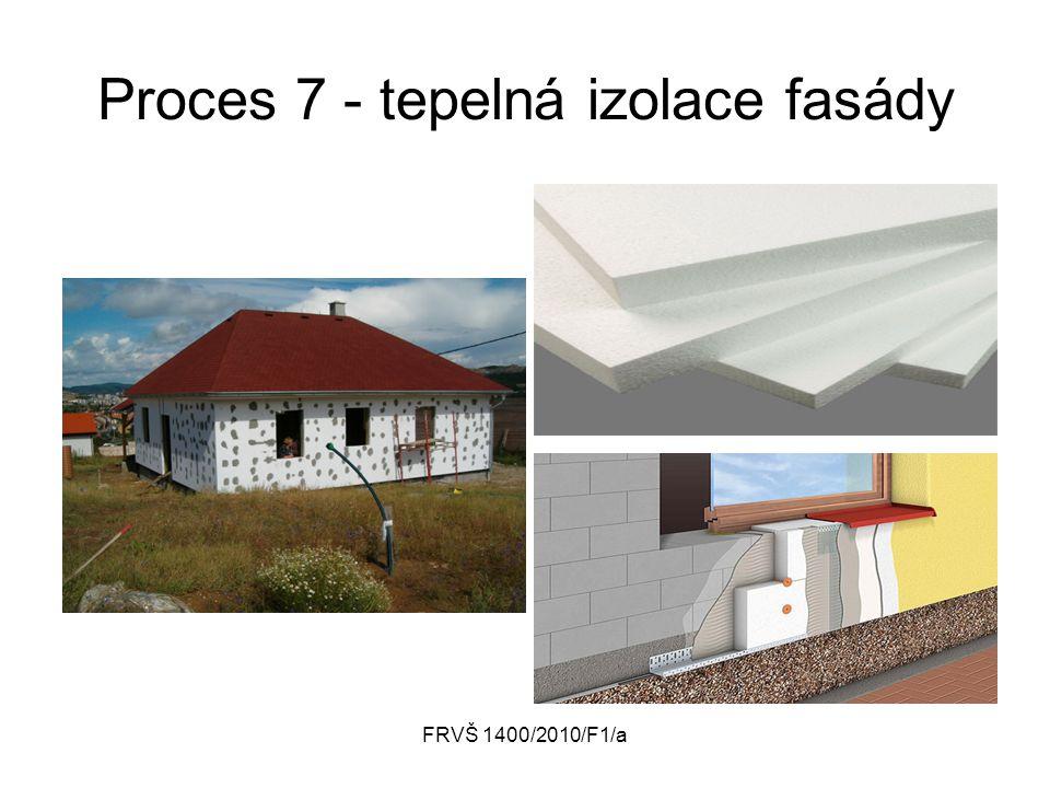 FRVŠ 1400/2010/F1/a Proces 7 - tepelná izolace fasády