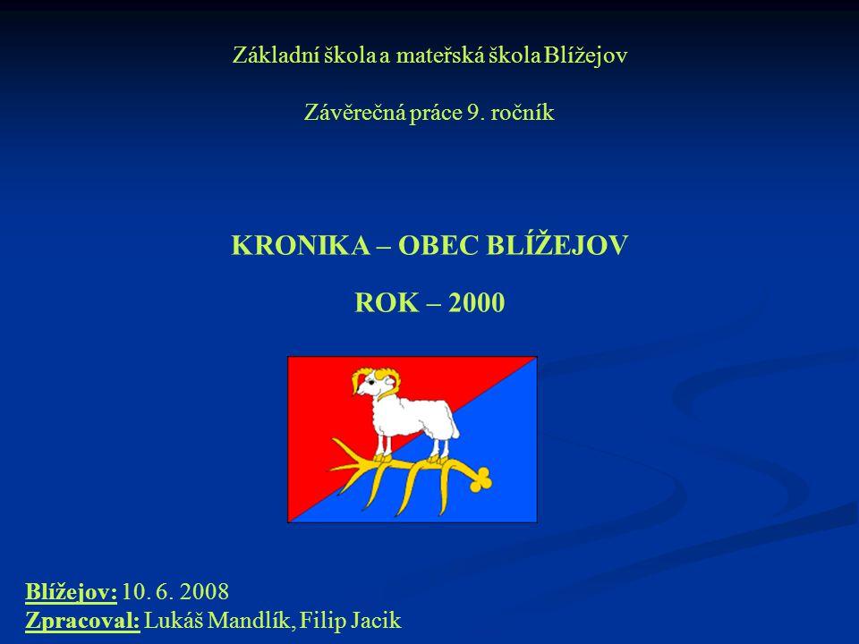 Základní škola a mateřská škola Blížejov Závěrečná práce 9.