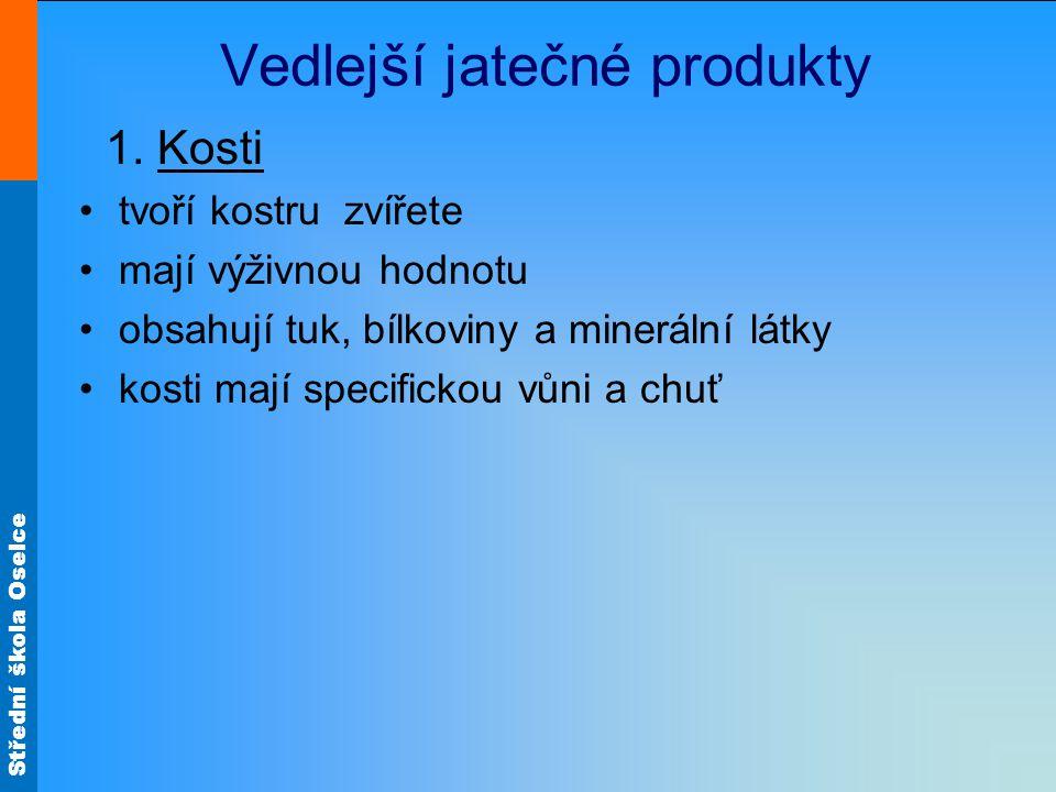Střední škola Oselce Vedlejší jatečné produkty 1.