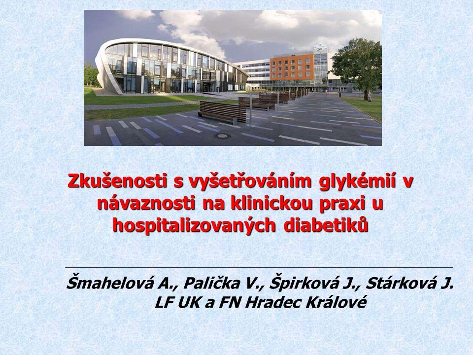 Zkušenosti s vyšetřováním glykémií v návaznosti na klinickou praxi u hospitalizovaných diabetiků Šmahelová A., Palička V., Špirková J., Stárková J. LF