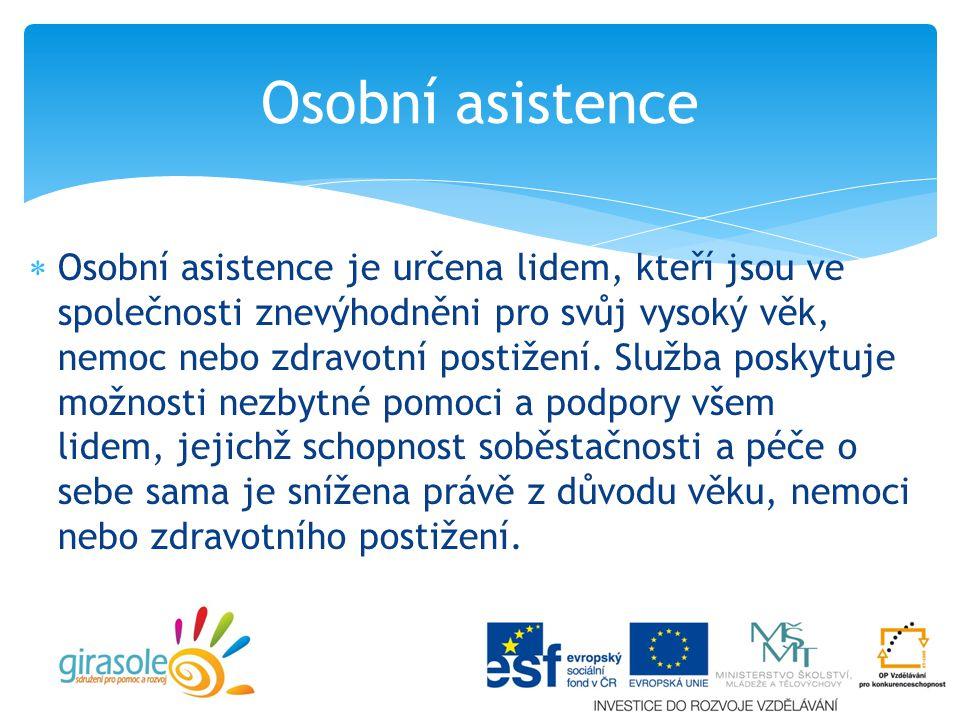  Osobní asistence je určena lidem, kteří jsou ve společnosti znevýhodněni pro svůj vysoký věk, nemoc nebo zdravotní postižení.