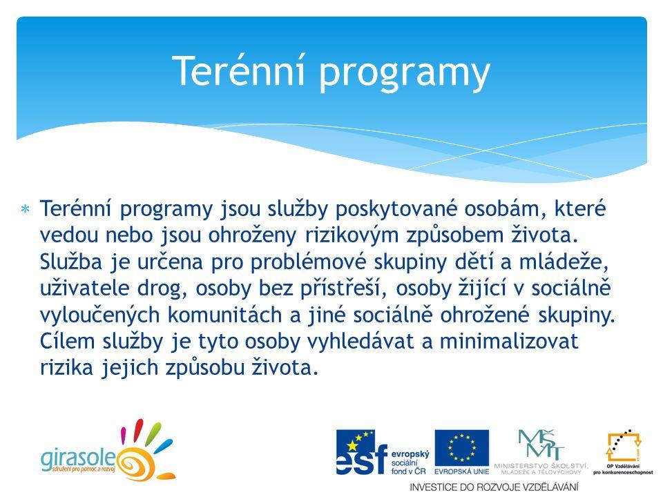  Terénní programy jsou služby poskytované osobám, které vedou nebo jsou ohroženy rizikovým způsobem života.