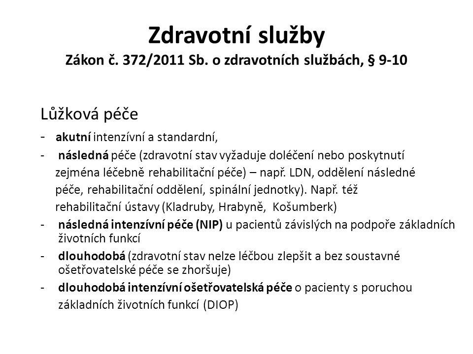 Zdravotní služby Zákon č.372/2011 Sb.
