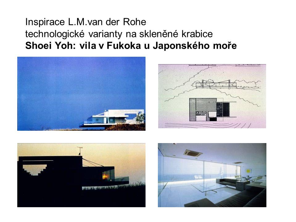 Inspirace L.M.van der Rohe technologické varianty na skleněné krabice Shoei Yoh: vila v Fukoka u Japonského moře