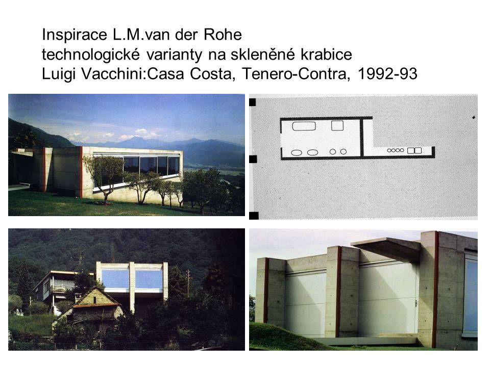 Inspirace L.M.van der Rohe technologické varianty na skleněné krabice Luigi Vacchini:Casa Costa, Tenero-Contra, 1992-93