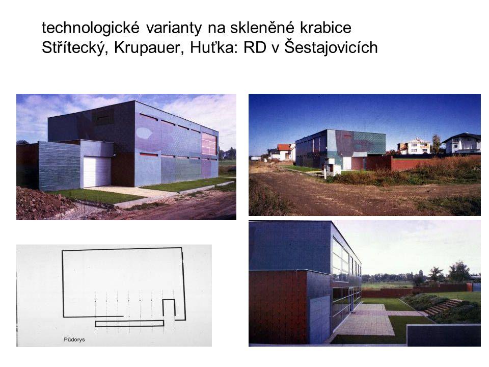 technologické varianty na skleněné krabice Střítecký, Krupauer, Huťka: RD v Šestajovicích