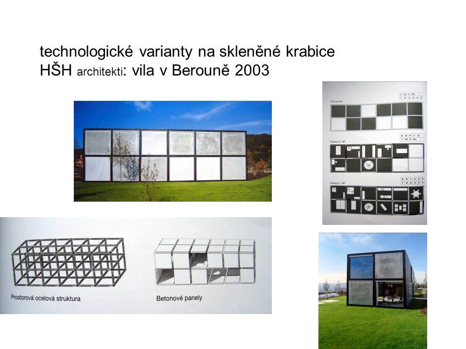 technologické varianty na skleněné krabice HŠH architekti : vila v Berouně 2003