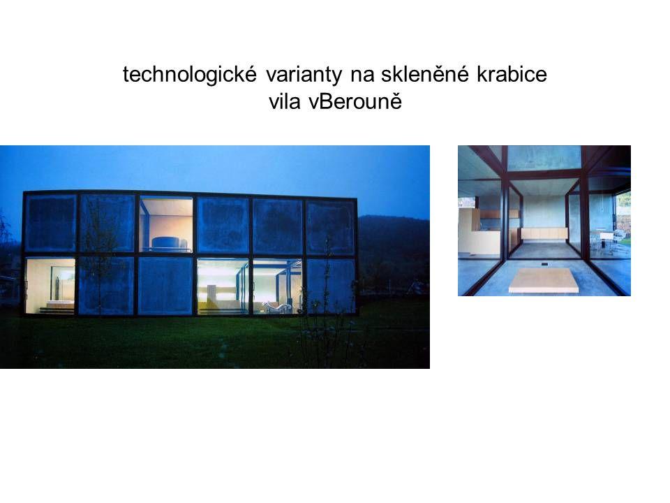 technologické varianty na skleněné krabice vila vBerouně