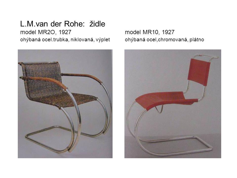 L.M.van der Rohe: židle model MR2O, 1927 model MR10, 1927 ohýbaná ocel.trubka, niklovaná, výplet ohýbaná ocel,chromovaná, plátno