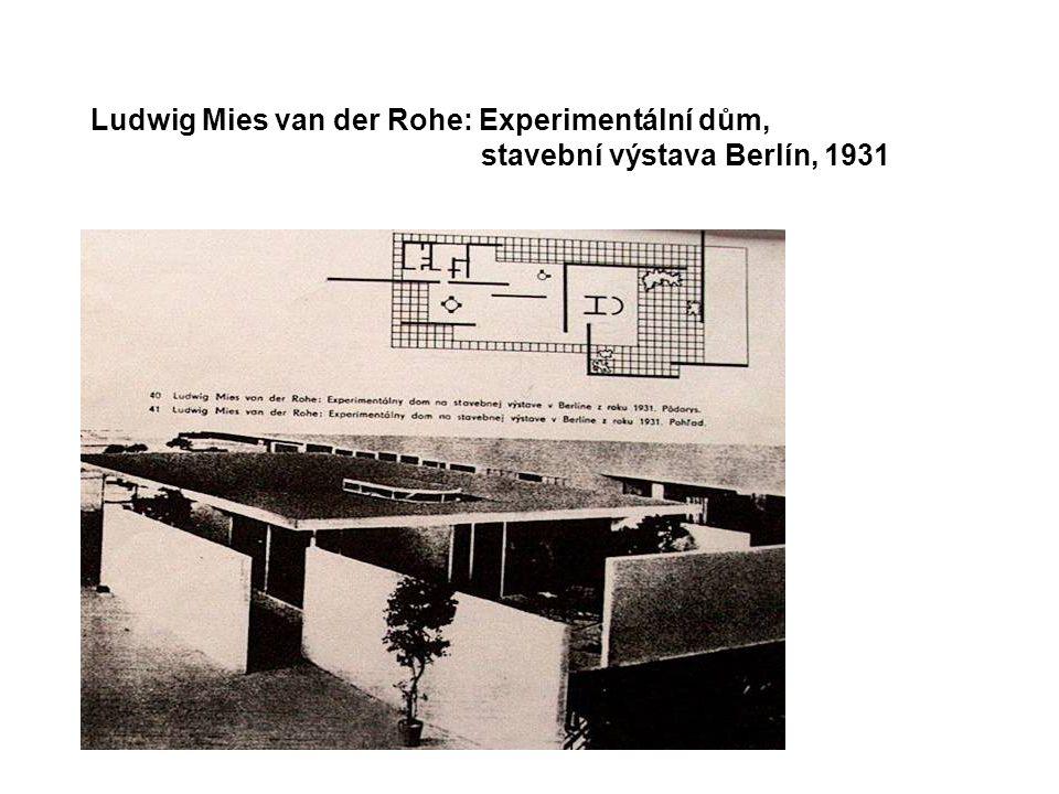 Ludwig Mies van der Rohe: Experimentální dům, stavební výstava Berlín, 1931