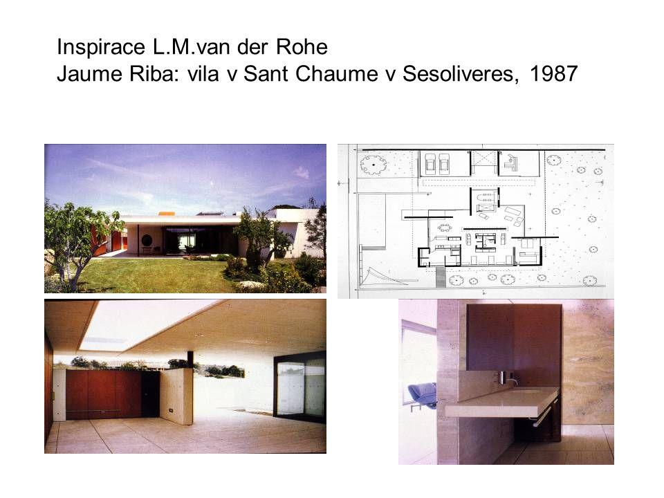 Inspirace L.M.van der Rohe Jaume Riba: vila v Sant Chaume v Sesoliveres, 1987
