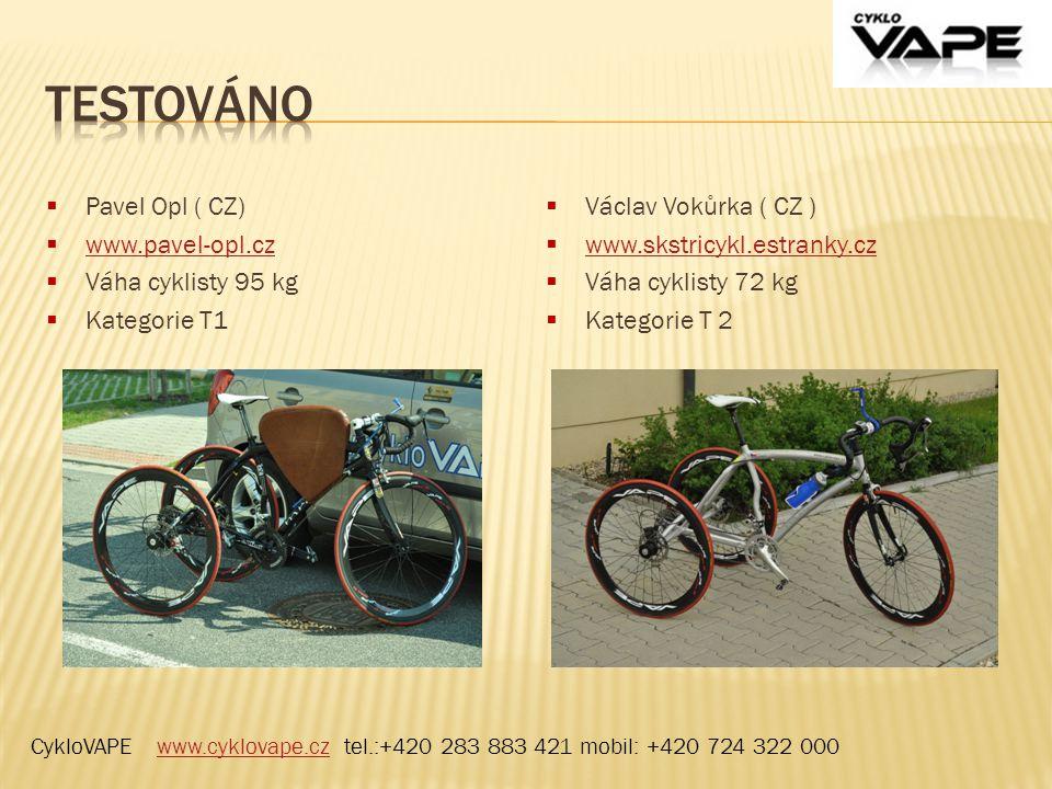  Pavel Opl ( CZ)  www.pavel-opl.cz www.pavel-opl.cz  Váha cyklisty 95 kg  Kategorie T1  Václav Vokůrka ( CZ )  www.skstricykl.estranky.cz www.sk