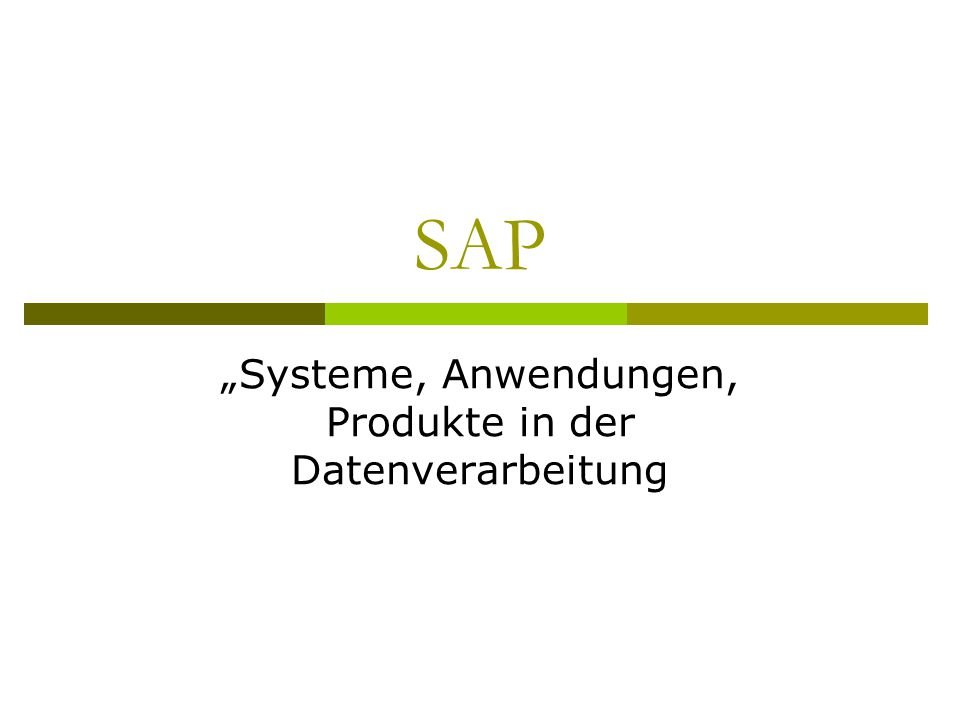 "SAP  ""Systems - Applications - Products in data processing ."