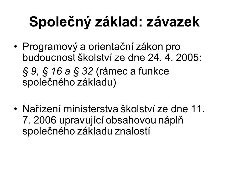 Společný základ: závazek Programový a orientační zákon pro budoucnost školství ze dne 24.