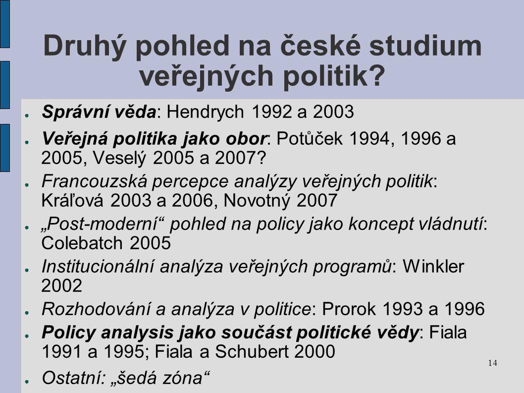 14 Druhý pohled na české studium veřejných politik.