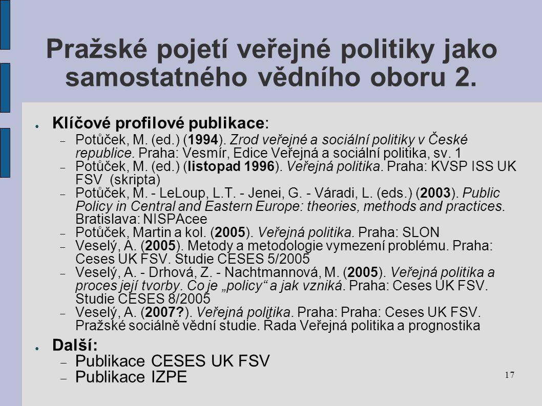 17 Pražské pojetí veřejné politiky jako samostatného vědního oboru 2.