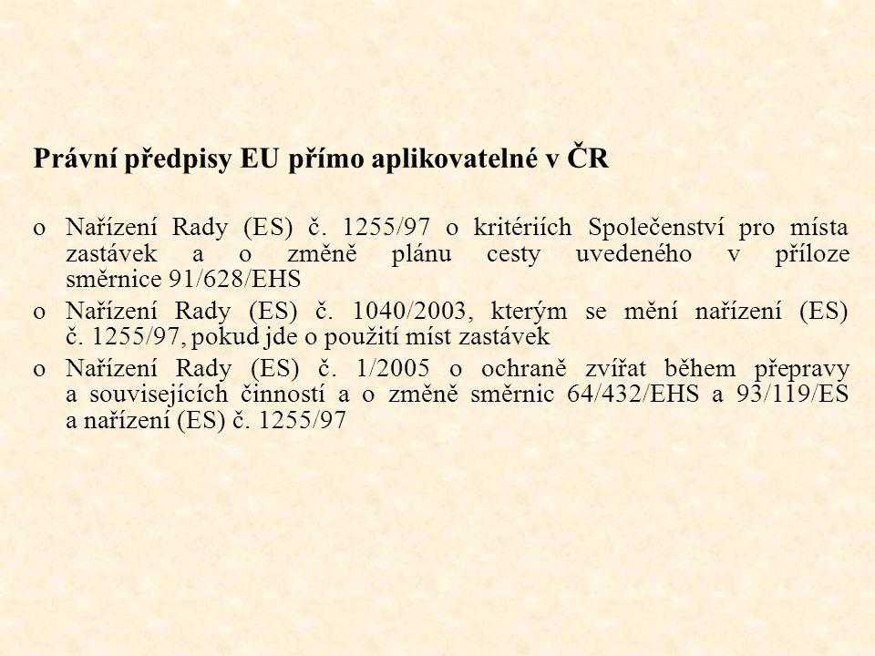 2 Právní předpisy EU přímo aplikovatelné v ČR o oNařízení Rady (ES) č. 1255/97 o kritériích Společenství pro místa zastávek a o změně plánu cesty uved