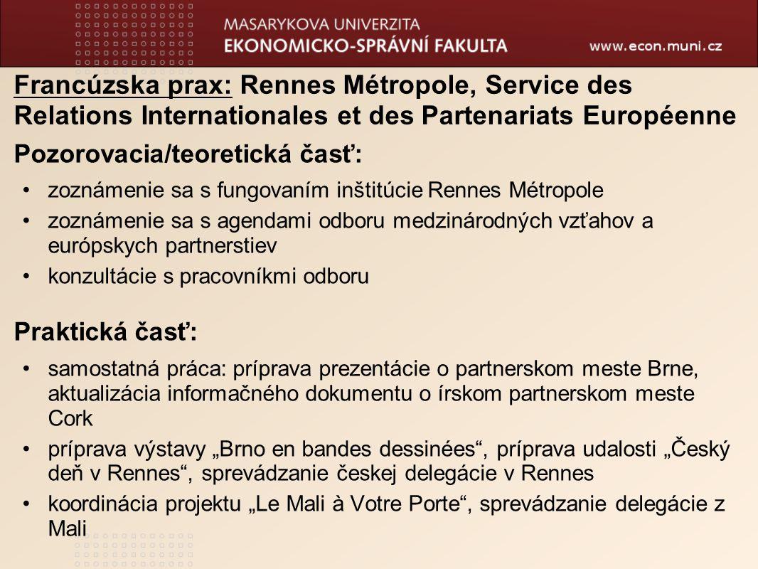 Francúzska prax: Rennes Métropole, Service des Relations Internationales et des Partenariats Européenne Pozorovacia/teoretická časť: zoznámenie sa s f
