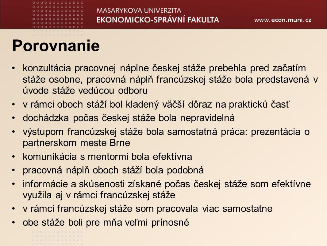 Porovnanie konzultácia pracovnej náplne českej stáže prebehla pred začatím stáže osobne, pracovná náplň francúzskej stáže bola predstavená v úvode stá